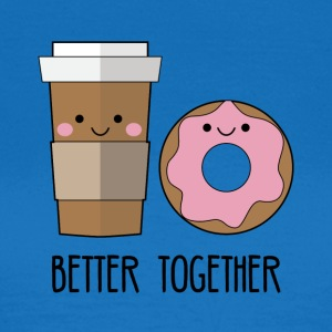 Beste Freunde: Better together - Coffe and Donut - Frauen T-Shirt