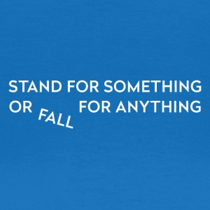 Stand for something - T-shirt dam