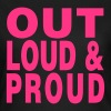 out loud and proud - Women's T-Shirt