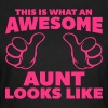 Awesome Aunt Looks Like - Vrouwen T-shirt