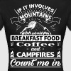 If it involves mountains... - Women's T-Shirt
