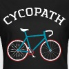 Cycopath - Cool Gift Design For A Cyclist - Women's T-Shirt