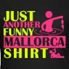 JUST ANOTHER FUNNY MALLORCA SHIRT - Camiseta mujer