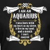 I Am An Aquarius - Women's T-Shirt