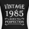 Vintage 1985 - Aged to perfection - Camiseta mujer