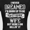 Perfect Freakin Wife - Women's T-Shirt