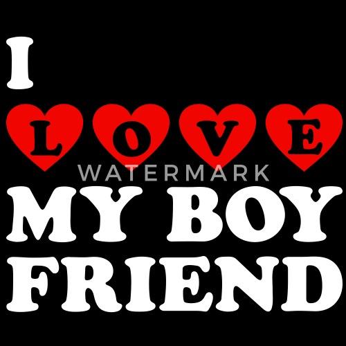 I Love My Boyfriend Vrouwen T Shirt Spreadshirt