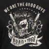 SSD Biker - we are the good guys - Skull Born 1966 - RAHMENLOS Motorrad Designs - Frauen T-Shirt