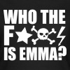 who the fuck is emma? MDMA XTC Teile Rave Sprüche - Frauen T-Shirt