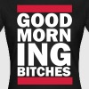 Good Morning Bitches - Women's T-Shirt