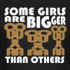 Some Girls Are Bigger Than Others - Women's T-Shirt