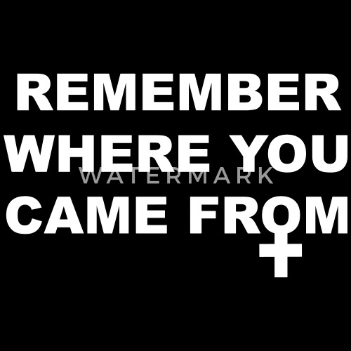 Remember Where You Came From Womens T Shirt Spreadshirt