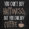 Cant buy happiness, but coffee - Women's T-Shirt