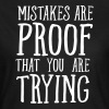 Mistakes Are Proof That You Are Trying - Women's T-Shirt