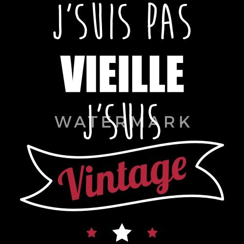 J Suis Pas Vieille Vintage Cadeau Anniversaire De Benichan Spreadshirt