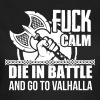 Viking - Die in battle and go to valhalla - Camiseta mujer