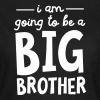 I Am Going To Be A Big Brother - Vrouwen T-shirt