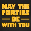 May The Forties Be With You - Women's T-Shirt