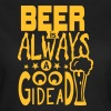 Beer citation always good idea alcohol - Women's T-Shirt
