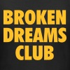 Broken dreams club - Vrouwen T-shirt