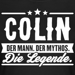 Man Myth Legend Colin - Women's T-Shirt