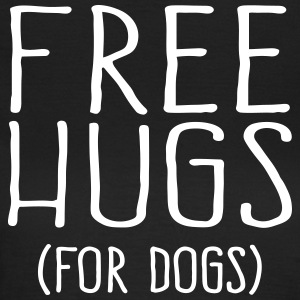 Free Hugs for dogs - Frauen T-Shirt