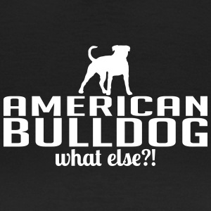 American Bulldog whatelse - Vrouwen T-shirt