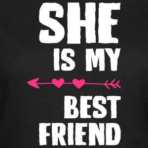 She is my best friend Right - Women's T-Shirt