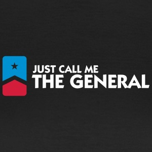 Just Call Me The General - Women's T-Shirt