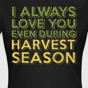 Harvest season farmers / contractors. Order here. - Women's T-Shirt