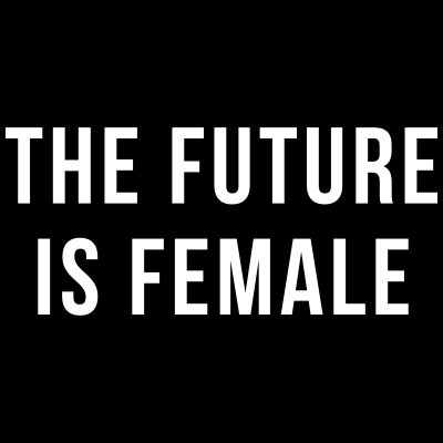 Future Is Female Quote