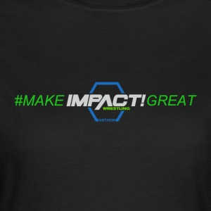 #MAKEIMPACTGREAT - Frauen T-Shirt