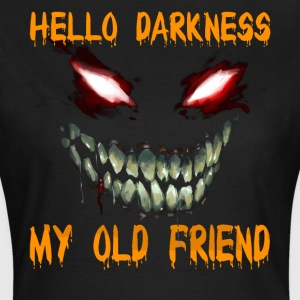 Hello darkness my old friend - Women's T-Shirt