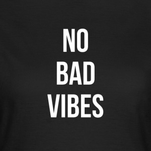 No Bad Vibes - wit - Vrouwen T-shirt