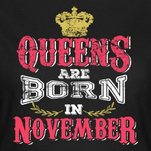 Queens Born November - Women's T-Shirt