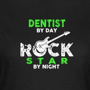 DENTISTA PER GIORNO - ROCK STAR by night - Maglietta da donna