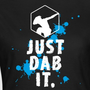 dab dabbing splatter touchdown just dab it fun coo - Women's T-Shirt