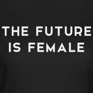 The Future is Female - Camiseta mujer