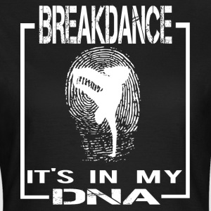BREAKDANCE DNA ENGLISH - Frauen T-Shirt