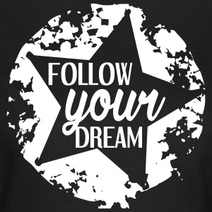 FOLLOW_YOUR_DEAM-wit - Vrouwen T-shirt