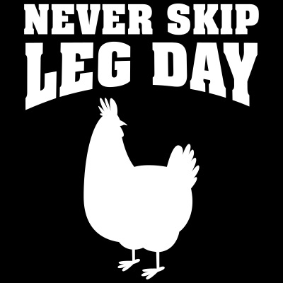 Never Skip Leg Day | Funny Gym Shirt