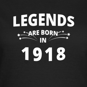 Legends are born in 1918 - Women's T-Shirt