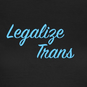 LegalizeTrans - Women's T-Shirt