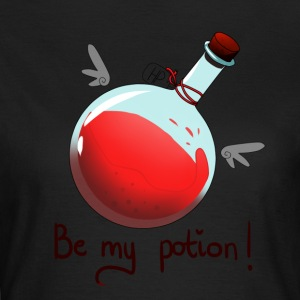 Be my potion - Women's T-Shirt