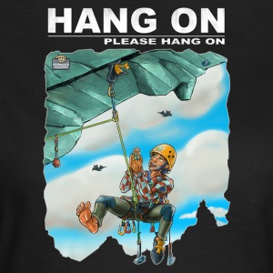 Hang one please hang on - Women's T-Shirt