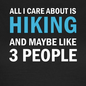 All I Care About is Hiking - T-shirt dam