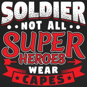 NOT ALL SUPERHEROES WEAR CAPES - SOLDIER - Frauen T-Shirt