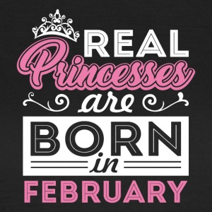Real Princesses are born in FEBRUARY - Women's T-Shirt