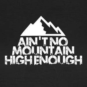 AINT NO Mountain High NOG FÖR BOARDER! - T-shirt dam