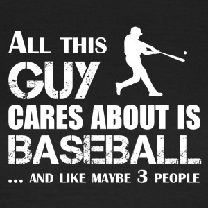 This guy only interested in Baseball - Women's T-Shirt